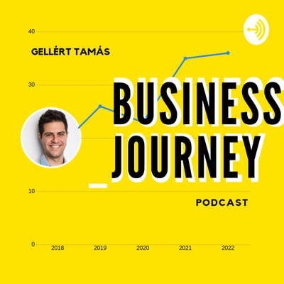 Business Journey Podcast by Tamás Gellért