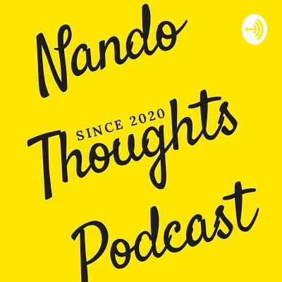 Nando Thoughts Podcast