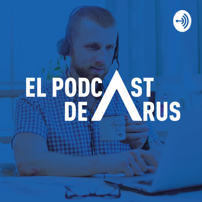 El Podcast de ARUS
