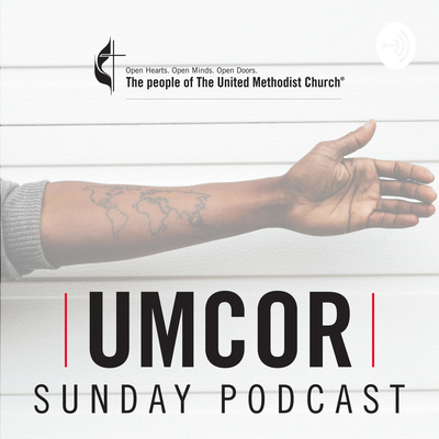 The UMCOR Sunday Podcast