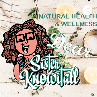 Dear Sister Knowitall Podcast