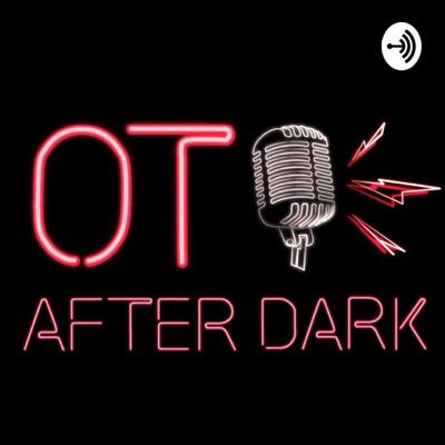 OT After Dark