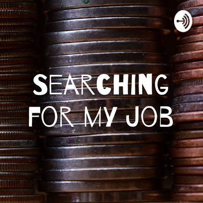 Searching for my Job