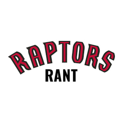 Raps Rant - THE Toronto Raptors podcast.