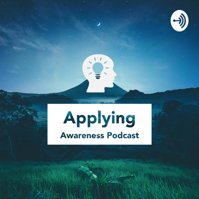 Applying Awareness Podcast