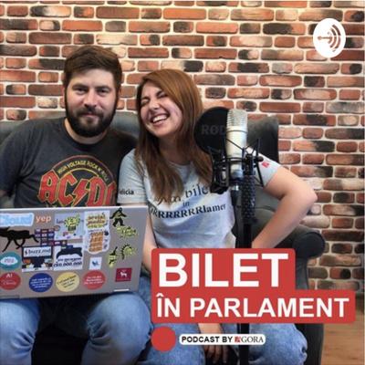 Bilet în Parlament (Podcast AGORA)
