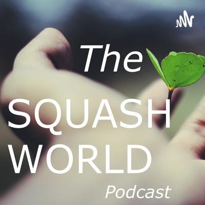 The Squash World Podcast