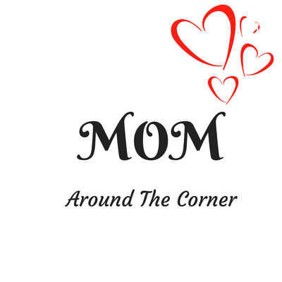 Mom Around The Corner