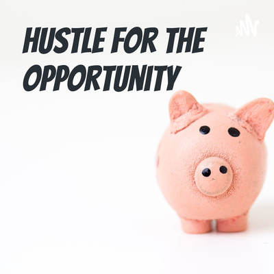 Hustle for the opportunity