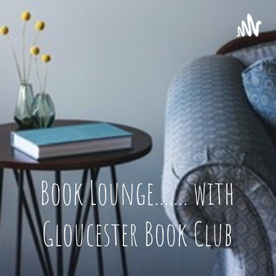 Book Lounge....... with Gloucester Book Club