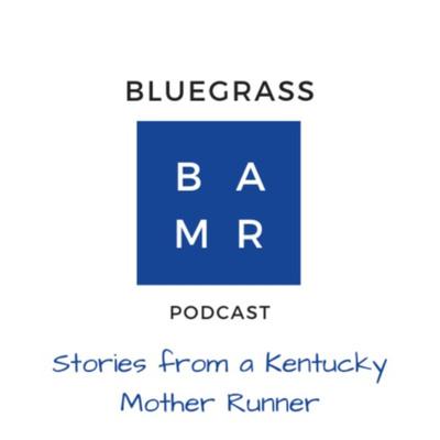 The Bluegrass BAMR Podcast