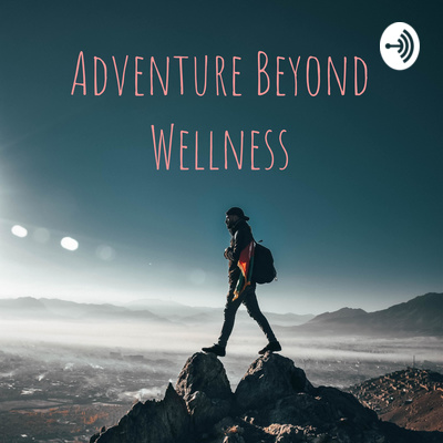Adventure Beyond Wellness