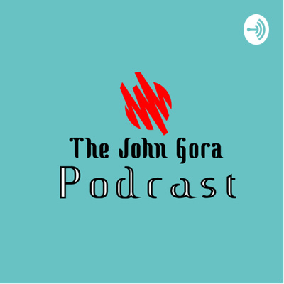 The John Gora Podcast