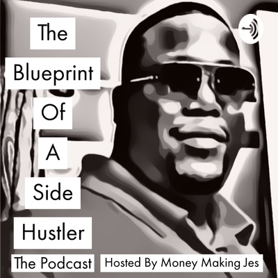 The Blueprint Of A Side Hustler