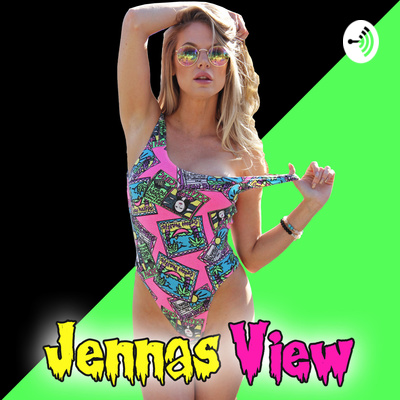 Jennas View - The Podcast