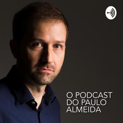 O Podcast do Paulo Almeida