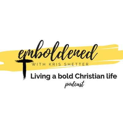 emboldened: Living a bold Christian life