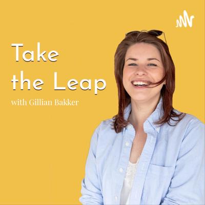 Take the Leap with Gillian Bakker