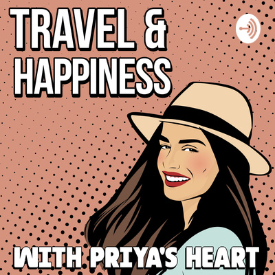 Travel & Happiness with Priya's Heart