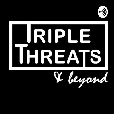 Triple Threats & Beyond: A Podcast Masterclass