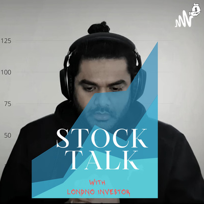 Stock Talk with London Investor