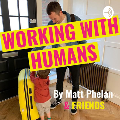 Working With Humans by Matt Phelan and friends