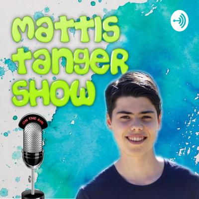 Mattis Tanger Show