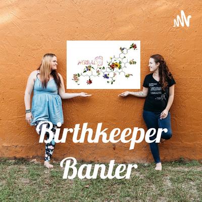 Birthkeeper Banter