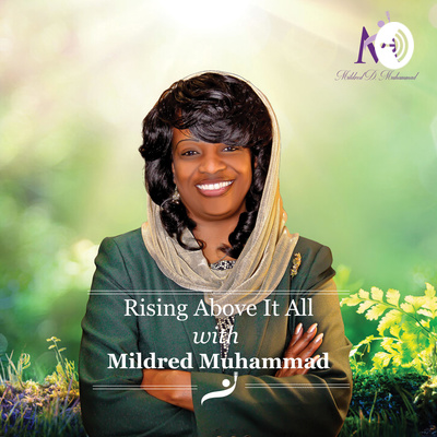 Rising Above It All with Mildred Muhammad
