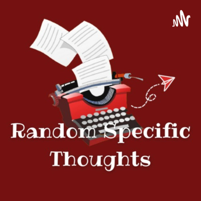 Random Specific Thoughts