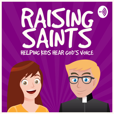 Raising Saints: Helping Kids Hear God's Voice