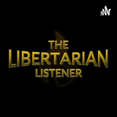 The Libertarian Listener