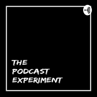 The Podcast Experiment