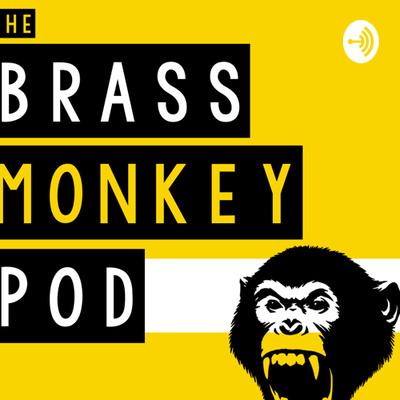 The Brass Monkey Pod