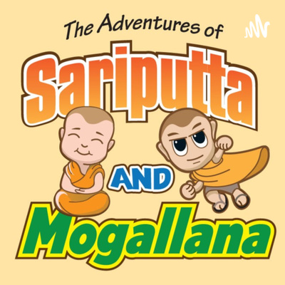 The Adventures of Sariputta and Mogallana: Buddhism for Superheroes
