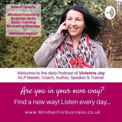 Get your 'Mindset for Business' with Vivienne Joy, Transformation Coach, Author, Speaker & Trainer