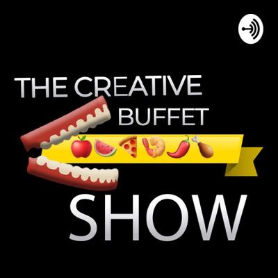 The Creative Buffet Show