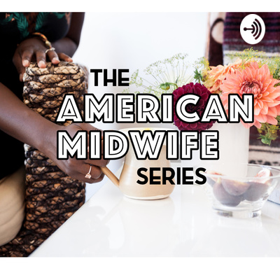The American Midwife Series