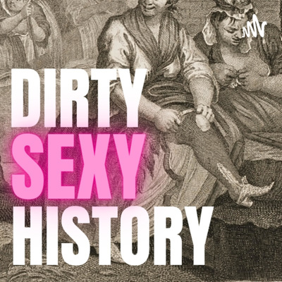 Dirty Sexy History