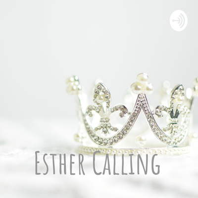 Esther Calling