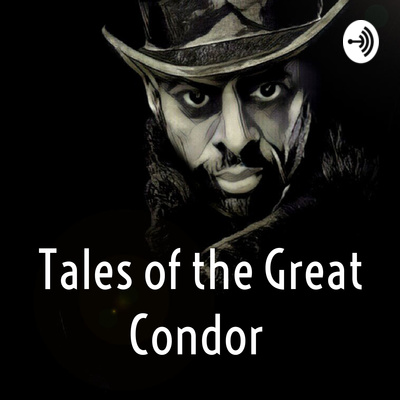Tales of the Great Condor
