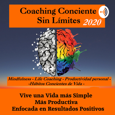 Coaching Conciente , Life Coaching , Mindfulness , Hábitos de Vida , Mentalidad Positiva