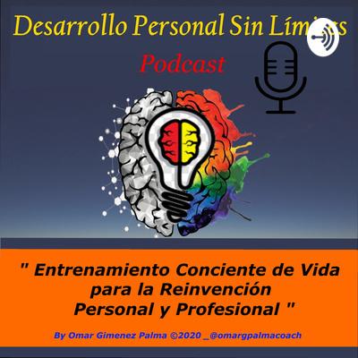 Desarrollo personal Sin Límites, Life Coaching ,Mindfulness,Hábitos Saludables y Mentalidad Positiva