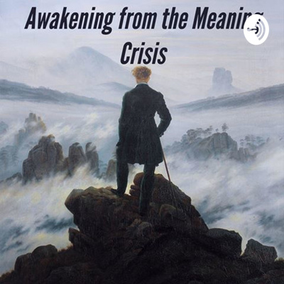 Awakening from the Meaning Crisis