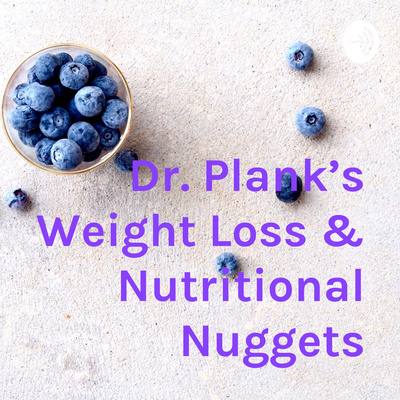 Dr. Plank's Weight Loss & Nutritional Nuggets