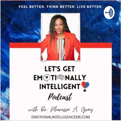 Let's Get Emotionally Intelligent Podcast