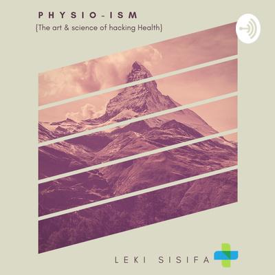 PHYSIO-ism
