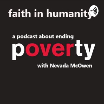 Faith in humanity: A podcast about ending poverty