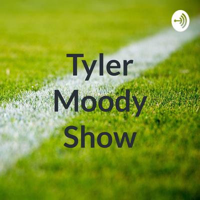 Tyler Moody Show
