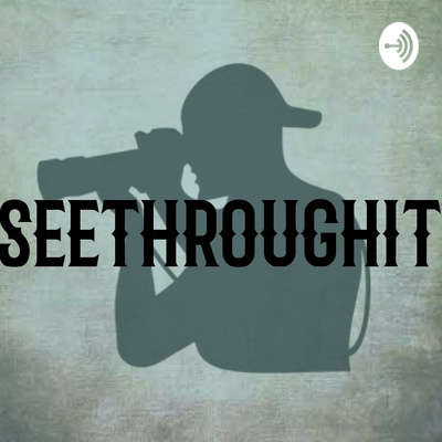SeeThroughIt Podcast